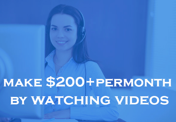 Earn $200 Per Month  By Watching Videos
