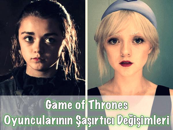 Game of Thrones Oyuncularının Değişimi