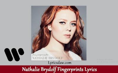Nathalie Brydolf Fingerprints Lyrics