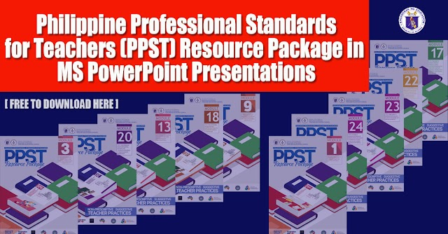 Philippine Professional Standards for Teachers (PPST) Resource Package in MS PowerPoint Presentations