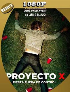 Proyecto X (V. Extendida) (2012) REMUX 1080p Latino [GoogleDrive] SilvestreHD
