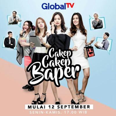 Biodata Lengkap Pemain Sinetron Cakep Cakep Baper Global TV