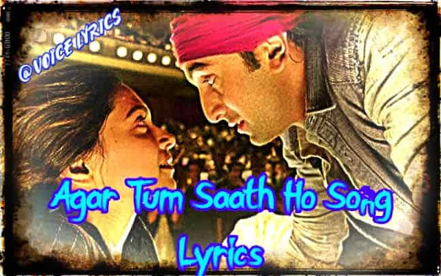 Agar Tum Saath Ho song lyrics