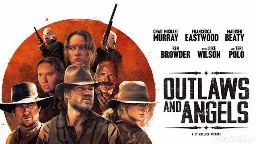 Kẻ Cướp Và Thiên Thần - Outlaws and Angels (2016)