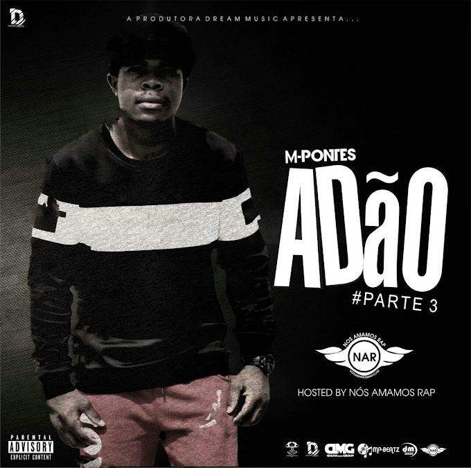 M-Pontes - Adão Parte 3 (Hosted by Nós Amamos Rap) (Download) (Negros Honesto)