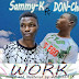 [Music] Sammy k x Don chad - Work