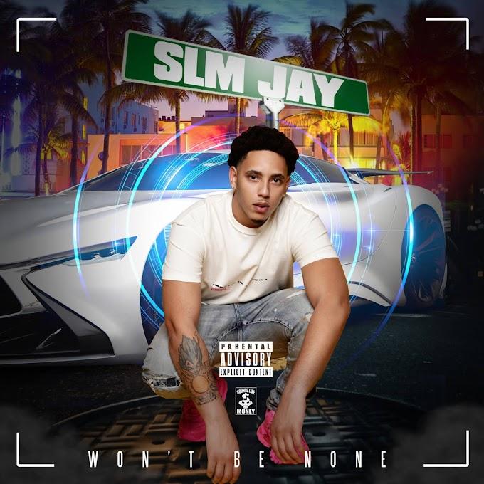"Florida Rapper, SLM Jay Drops New Boomin Single, ""Won't Be None"""