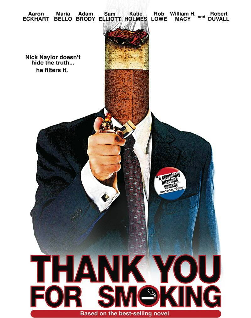 passion for movies thank you for smoking the unfiltered truth hypocritical morality which are important in a dominant corporate culture is aimed for the entertaining social satire thank you for smoking