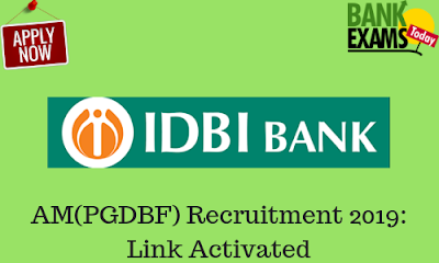 IDBI Assistant Manager PGDBF Recruitment 2019: Link Activated