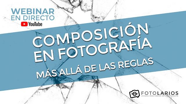 Webinar 'Composición en Fotografía, más allá de las reglas'