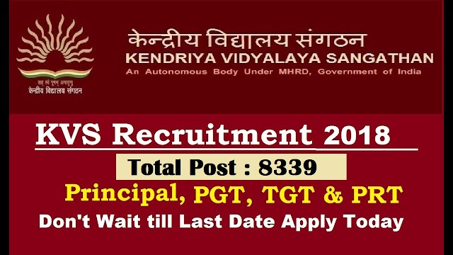 KVS Recruitment 2018 || Apply for Principal, TGT, Librarian & Other – 8339 Posts