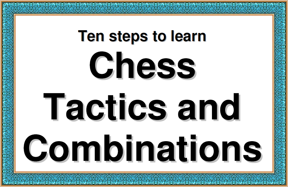 Ten steps to learn Chess Tactics and Combinations (PDF + PGN) Ten%2Bsteps%2Bto%2Blearn%2BChess%2BTactics%2Band%2BCombinations%2B%2528PDF%2B%252B%2BPGN%2529