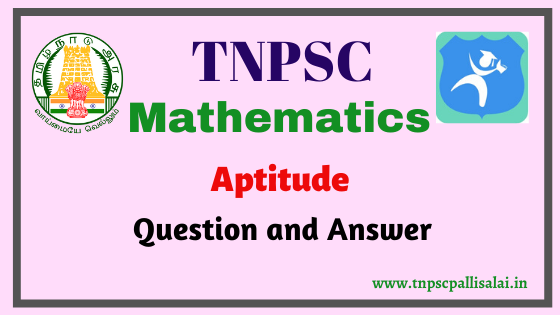 Mathematics Aptitude Question and Answer for All Competitive exams