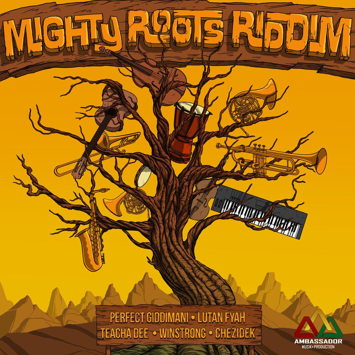 Mighty Roots Riddim – Ambassador Musik (April 2018