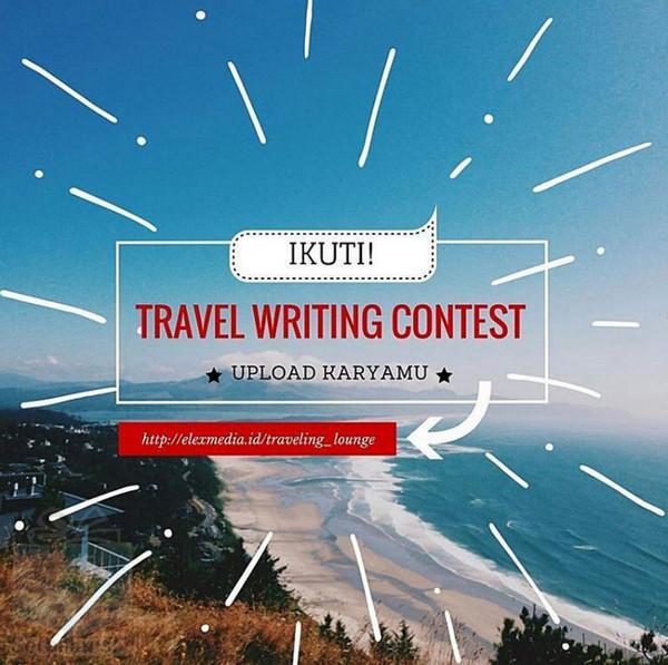 Kontes Menulis Elex Travel Berhadiah Uang 10 Juta & Paket Liburan