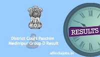 District Court Paschim Medinipur Group D Result