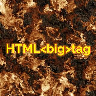HTML <big>tag