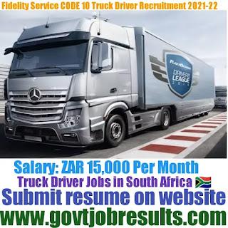 Fidelity Services CODE 10 Truck Driver Recruitment 2021-22