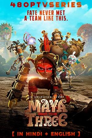 Maya and the Three Season 1 Full Hindi Dual Audio Download 480p 720p All Episodes