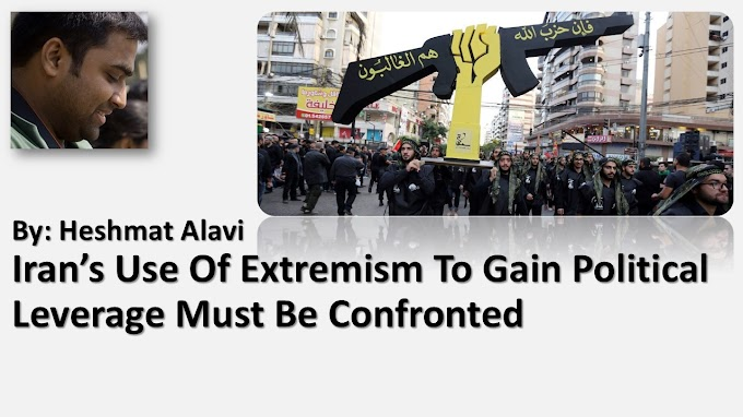 Iran's Use Of Extremism To Gain Political Leverage Must Be Confronted