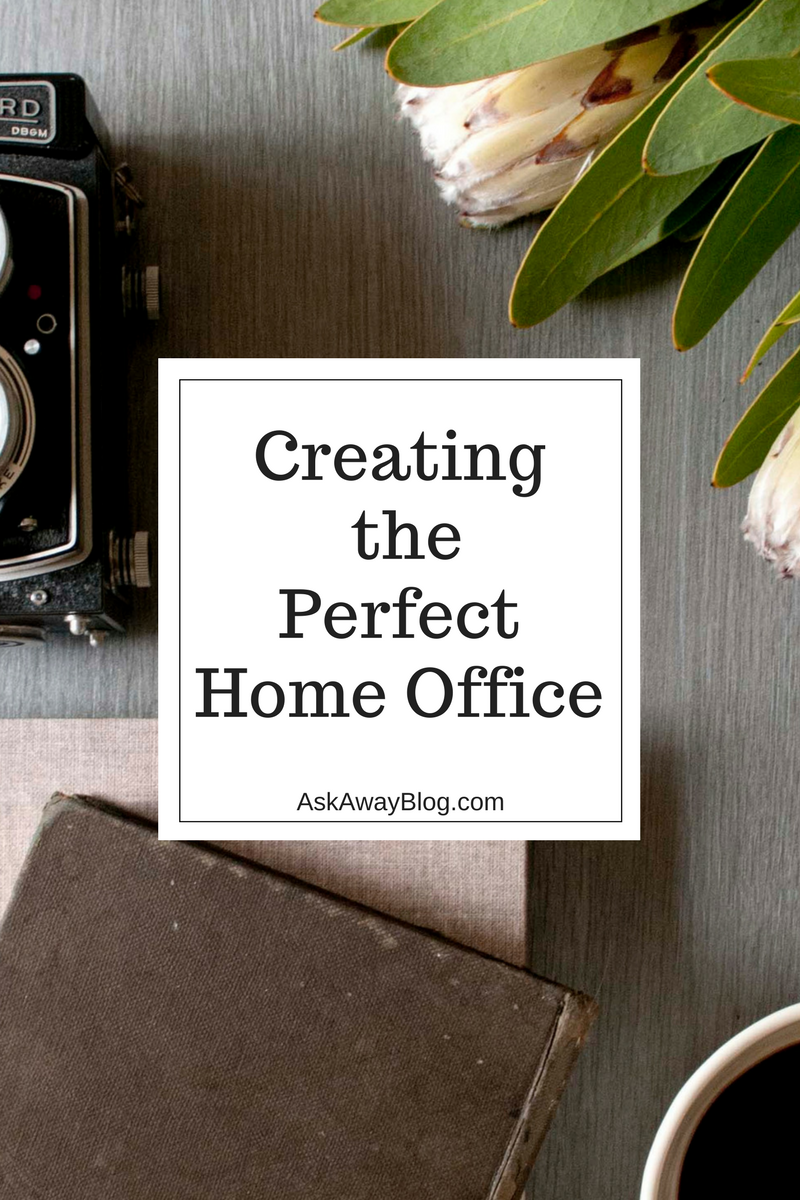 Ask Away...: Creating the Perfect Home Office
