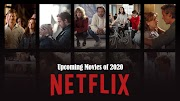 Top 10 Upcoming Netflix Movies 2020