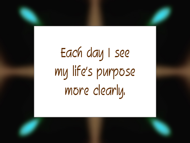 PURPOSE affirmation