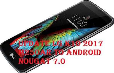 تفليش ،وتحديث ،جهاز، أل ،جي ،Firmware، Update، LG ،K10 ،2017، M250ARto، Android، Nougat، 7.0