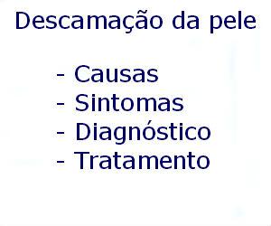 Descamação da pele causas sintomas diagnóstico tratamento prevenção riscos complicações