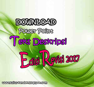 Download Power Point Materi Bahasa Indonesia Teks Deskripsi 2017