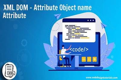 XML DOM - Attribute Object name Attribute