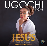 Ugochi Ikomi - Jesus