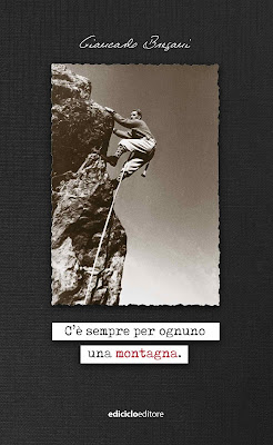C'E' SEMPRE PER OGNUNO UNA MONTAGNA  Giancarlo Bregani