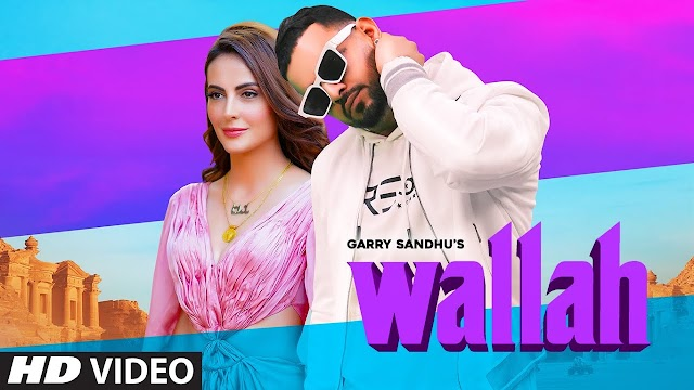 Wallah Lyrics - Garry Sandhu