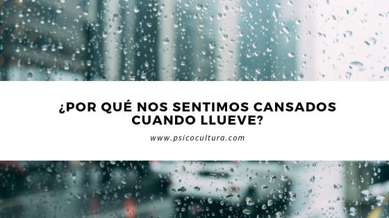 ¿Por qué nos sentimos cansados cuando llueve?