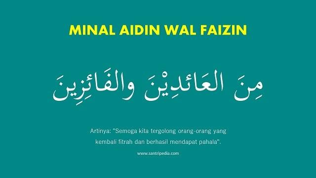 Minal Aidin Wal Faizin - Tulisan Bahasa Arab dan Artinya - Lengkap