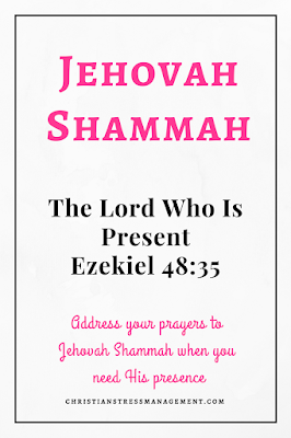 Jehovah Shammah is from Ezekiel 48:35 and it means The Lord Is Present