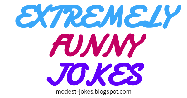 Extremely Funny Jokes