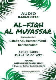 Audio Kajian Kitab Fiqih Muyassar - Ustadz Abu Hamzah Yusuf