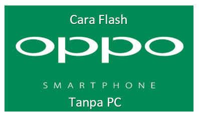 Cara Flash Semua HP Oppo Smartphone