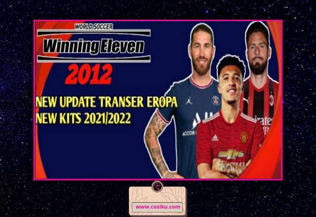Winning Eleven 2012 Mod 2021 Android Update Bursa Transfer Pemain & Jersey