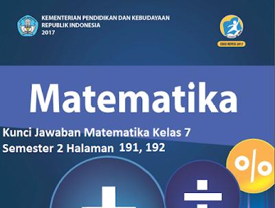 kunci jawaban matematika kelas 7 halaman 191 , 192