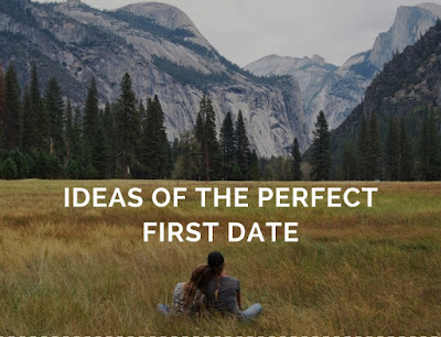 Ideas of The Perfect First Date
