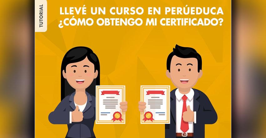 ¿Cómo obtengo mi certificado si llevé un curso en PerúEduca? www.perueduca.pe