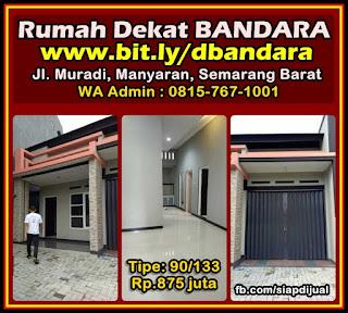 Alamat lokasi :     Jl. Muradi, Manyaran Semarang Barat Dekat Bandara A Yani. Rumah Mewah elit design minimalis berani harga murah. Call admin 0815-767-1001 bit.ly/dbandara