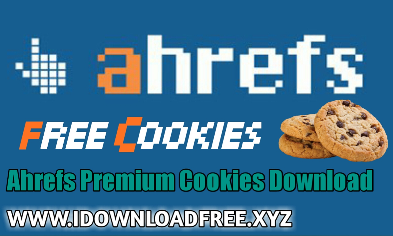 Ahrefs Cookies - free Premium Ahrefs Cookies | I Download
