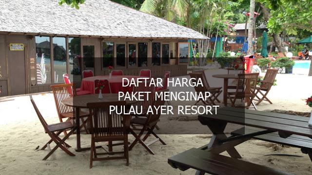 Harga Menginap di Pulau Ayer Resort