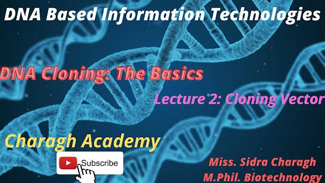 DNA Cloning: The Basics || Cloning Vectors Lecture 2