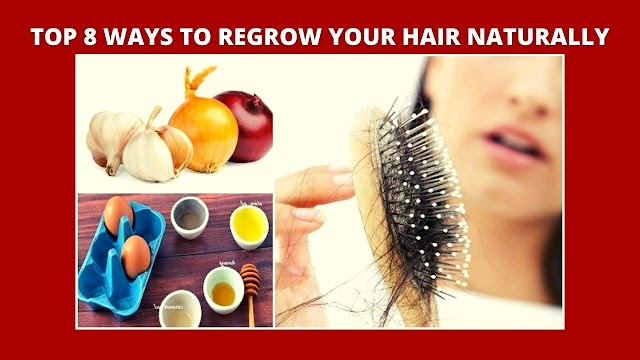 How to Regrow Hair Naturally Home Remedies | Top 8 Ways to Regrow Your Hair Naturally | 2021