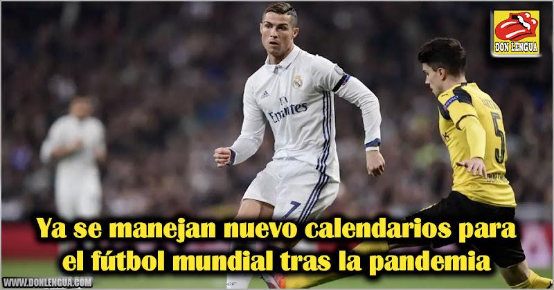 Ya se manejan nuevo calendarios para el fútbol mundial tras la pandemia